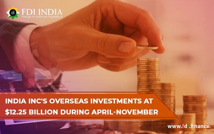 India Inc's Overseas Investments At $12.25 Billion During April-November