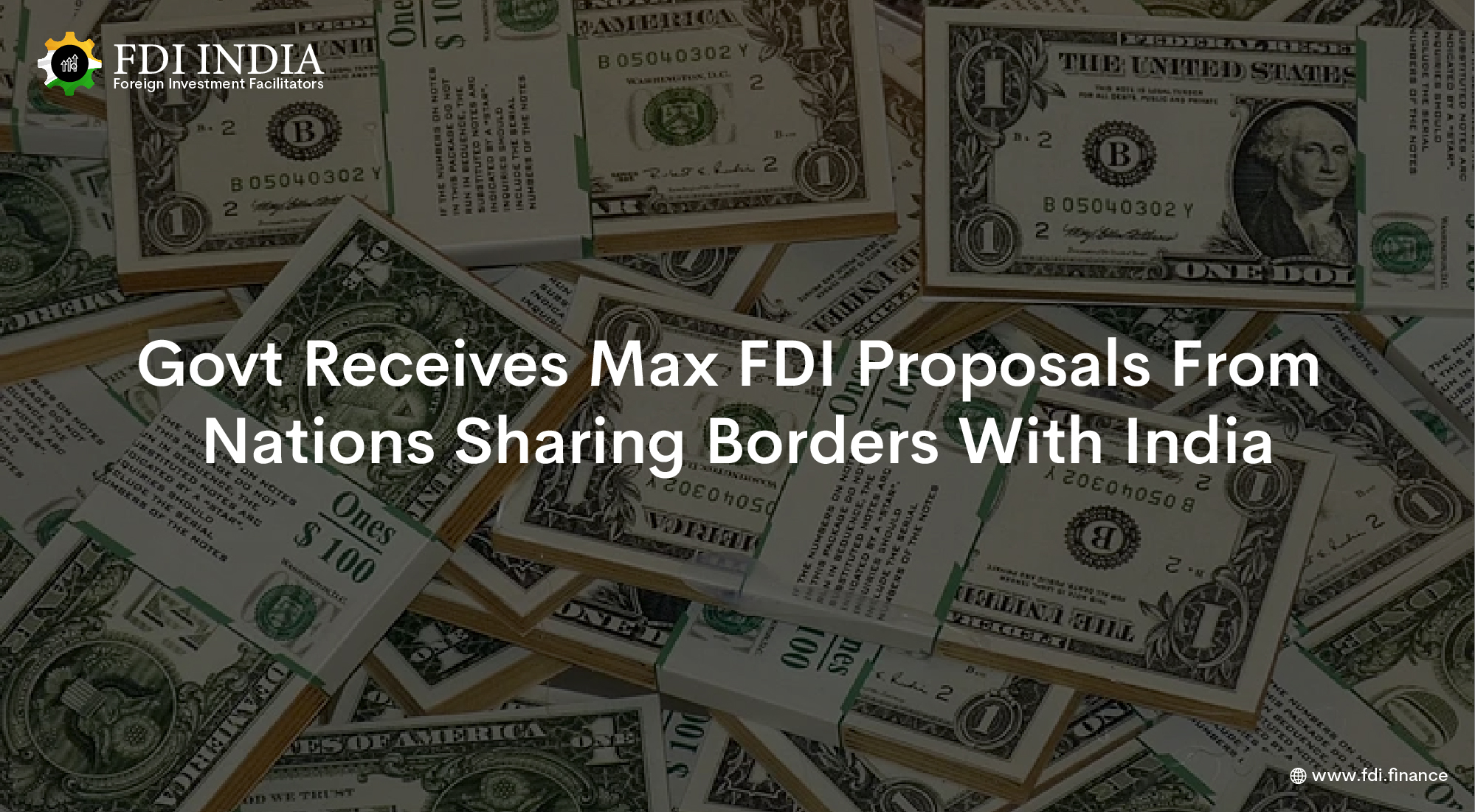 Govt Receives Max FDI Proposals From Nations Sharing Borders With India
