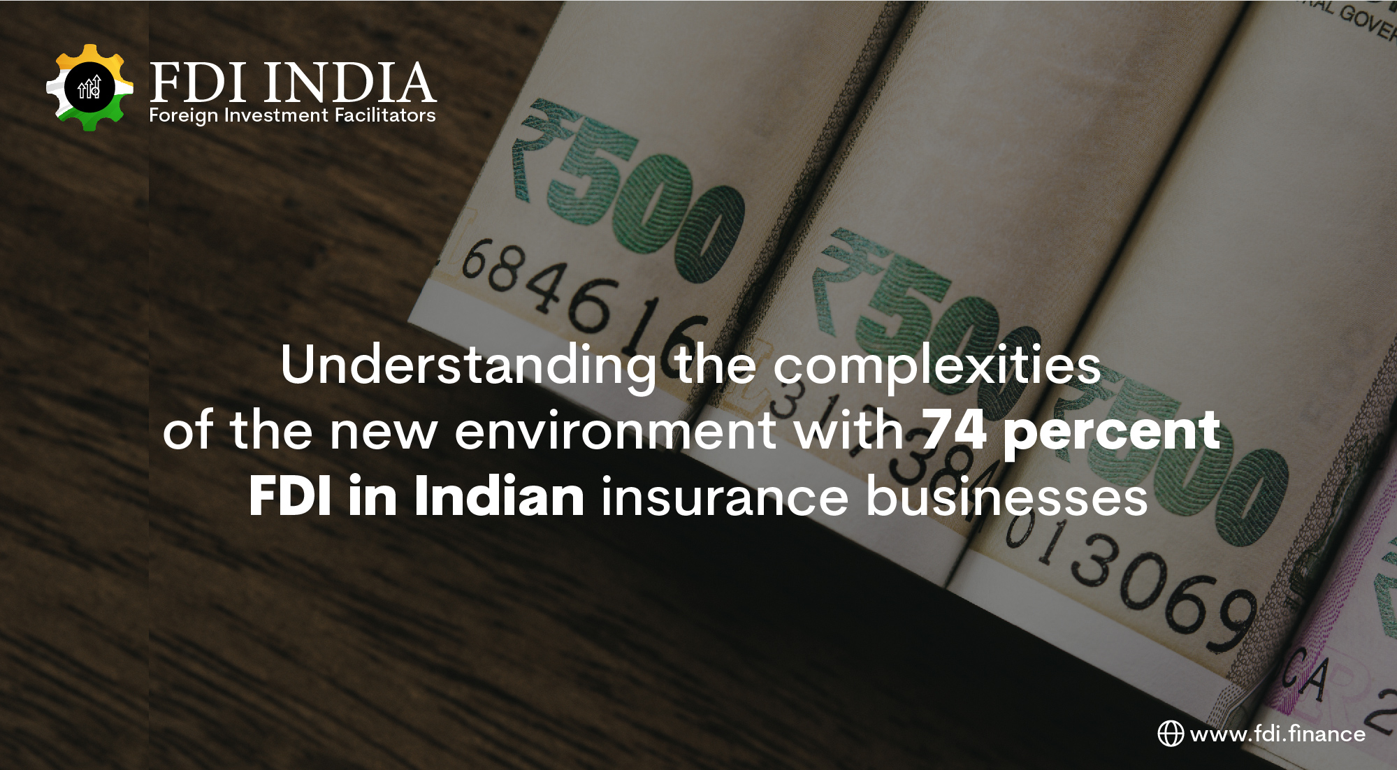 Understanding the Complexities of the New Environment With 74 Percent FDI in Indian Insurance Businesses