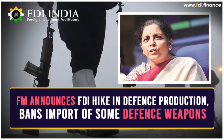 FM announces FDI Hike in Defence Production, Bans Import of Some Defence Weapons