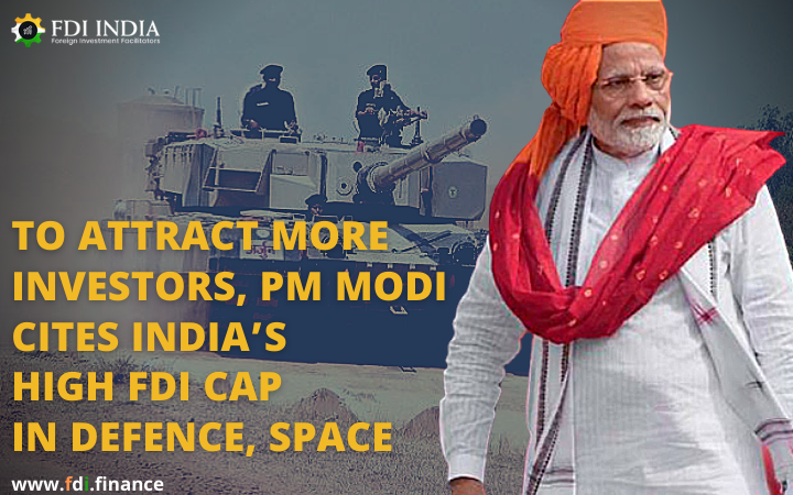 To attract more investors, PM Modi cites India's high FDI cap in defence, space