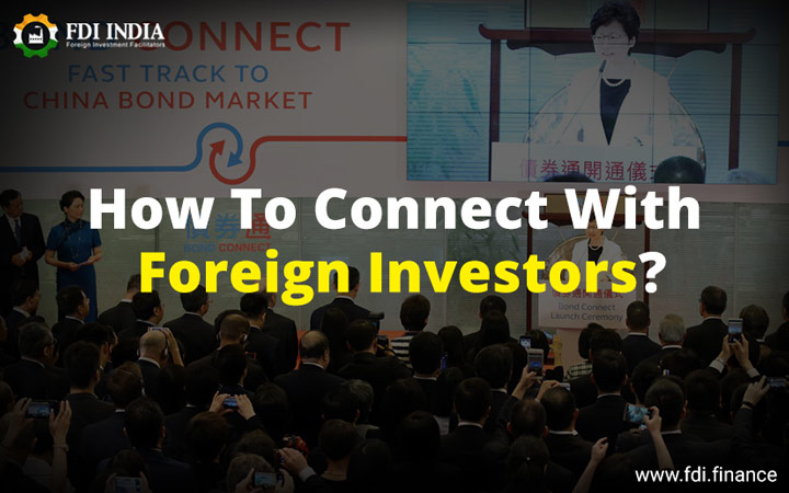 How To Connect With Foreign Investors?