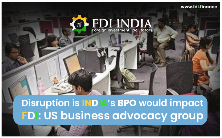 Disruption is India's BPO would Impact FDI: US Business Advocacy Group