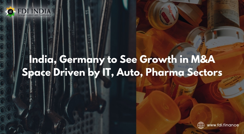 India, Germany to See Growth in M&A Space Driven by IT, Auto, Pharma Sectors