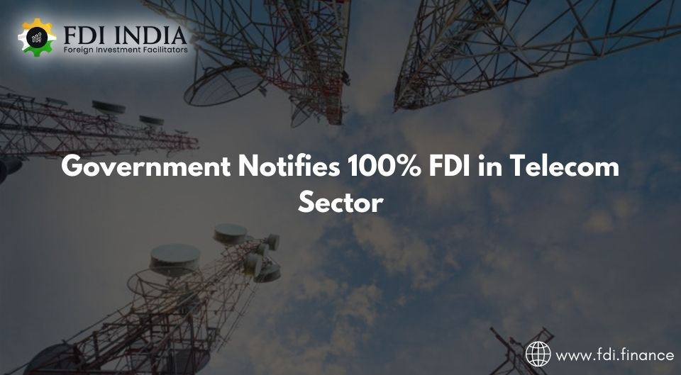 Government Notifies 100 Percent FDI in Telecom Sector