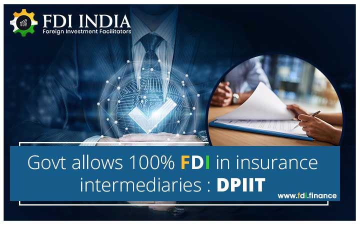 Govt Allows 100?I in Insurance Intermediaries: DPIIT