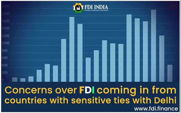 Concerns Over FDI Coming In From Countries With Sensitive Ties With Delhi
