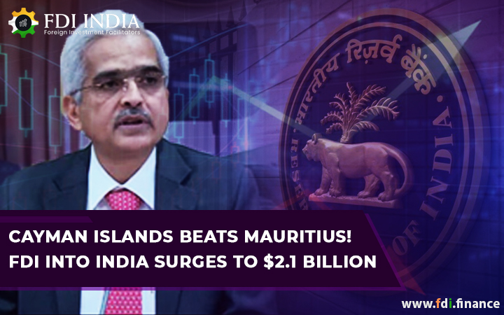 Cayman Islands beats Mauritius! FDI into India surges to $2.1 billion