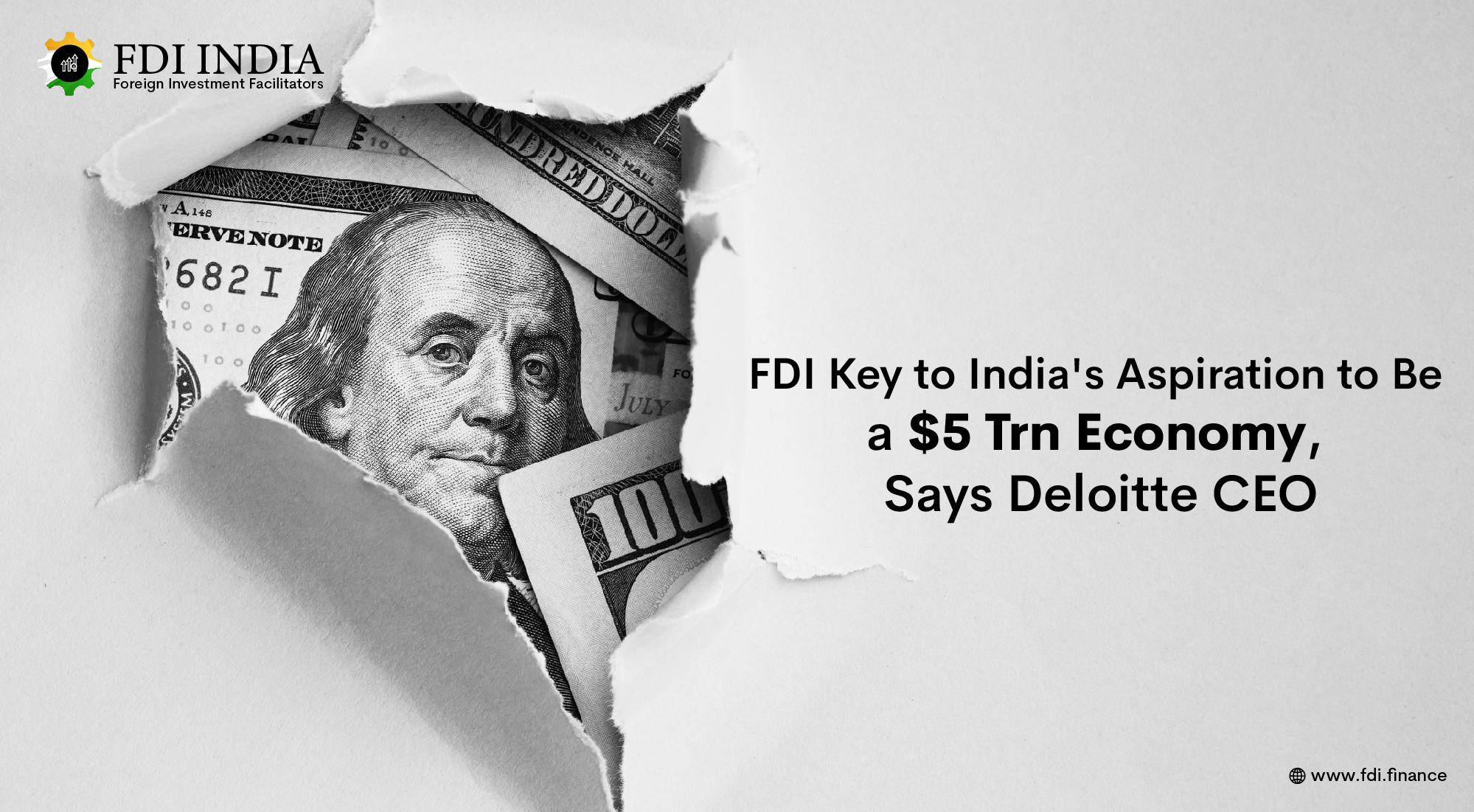 FDI Key to India's Aspiration to Be a $5 Trn Economy, Says Deloitte CEO