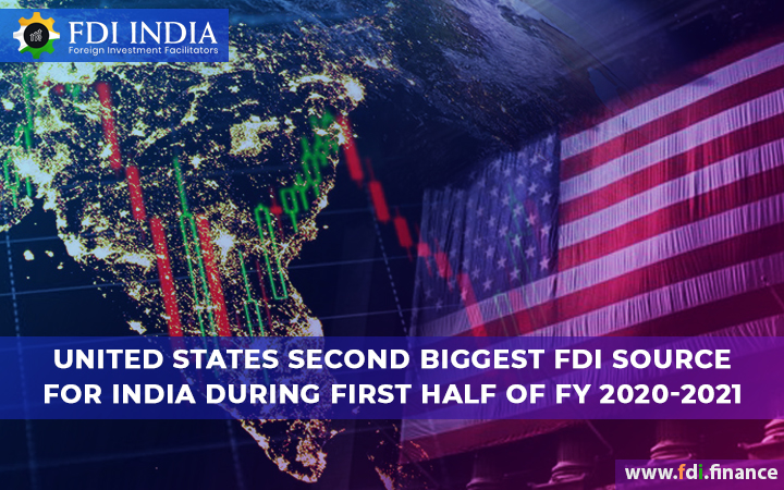 United States Second Biggest FDI Source For India During First Half Of FY 2020-2021
