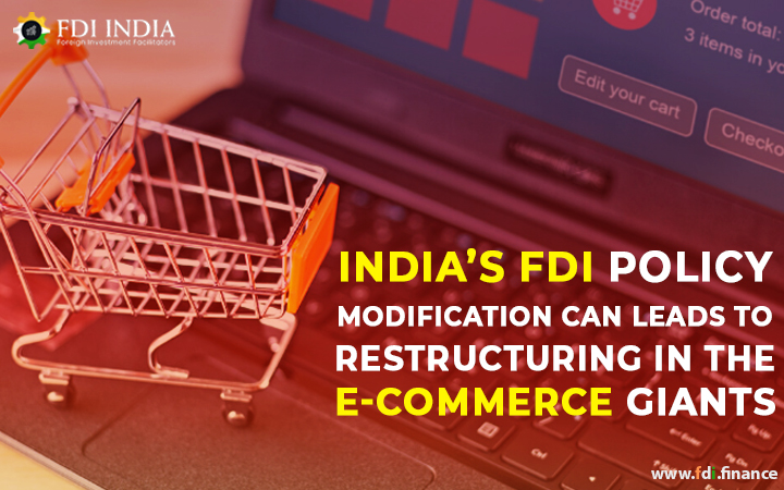 India's FDI Policy Modification Can Leads to Restructuring in the E-Commerce Giants