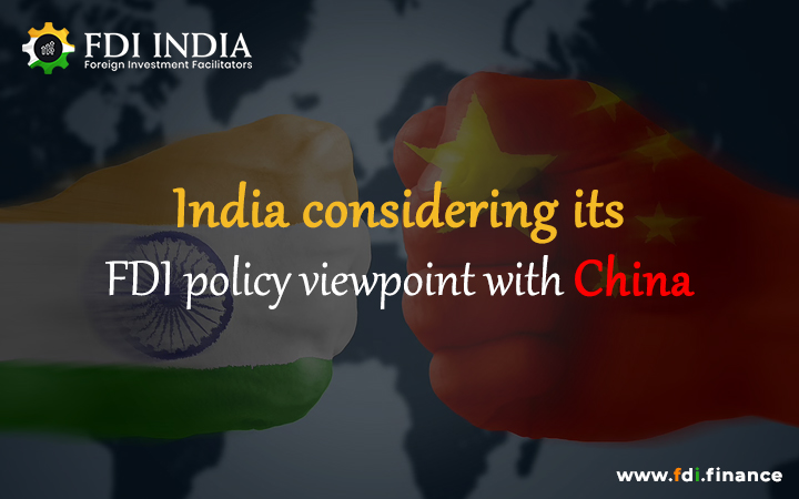 India Considering Its FDI Policy Viewpoint with China