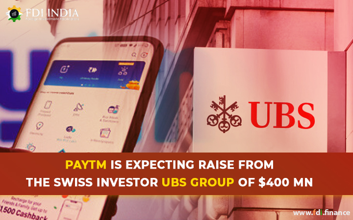 Paytm Is Expecting Raise from the Swiss Investor UBS Group Of $400 Mn