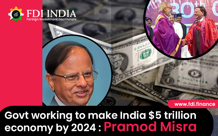 Govt Working to Make India $5 Trillion Economy by 2024: Pramod Misra