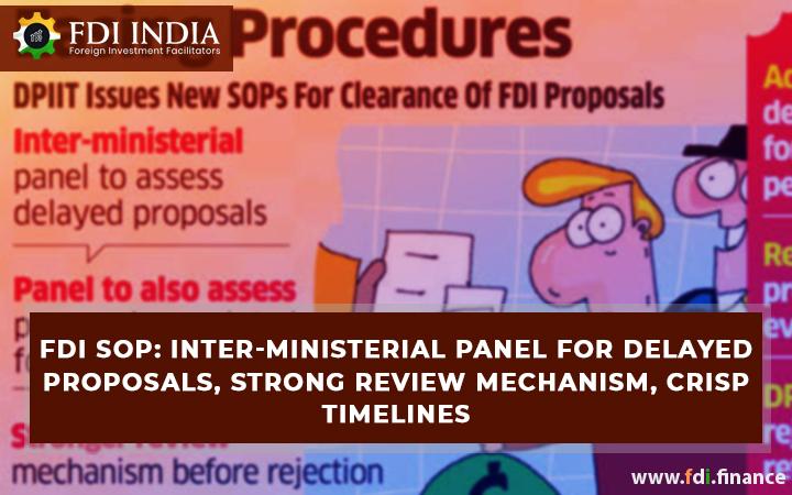 FDI SOP: Inter-ministerial panel for delayed proposals, strong review mechanism, crisp timelines