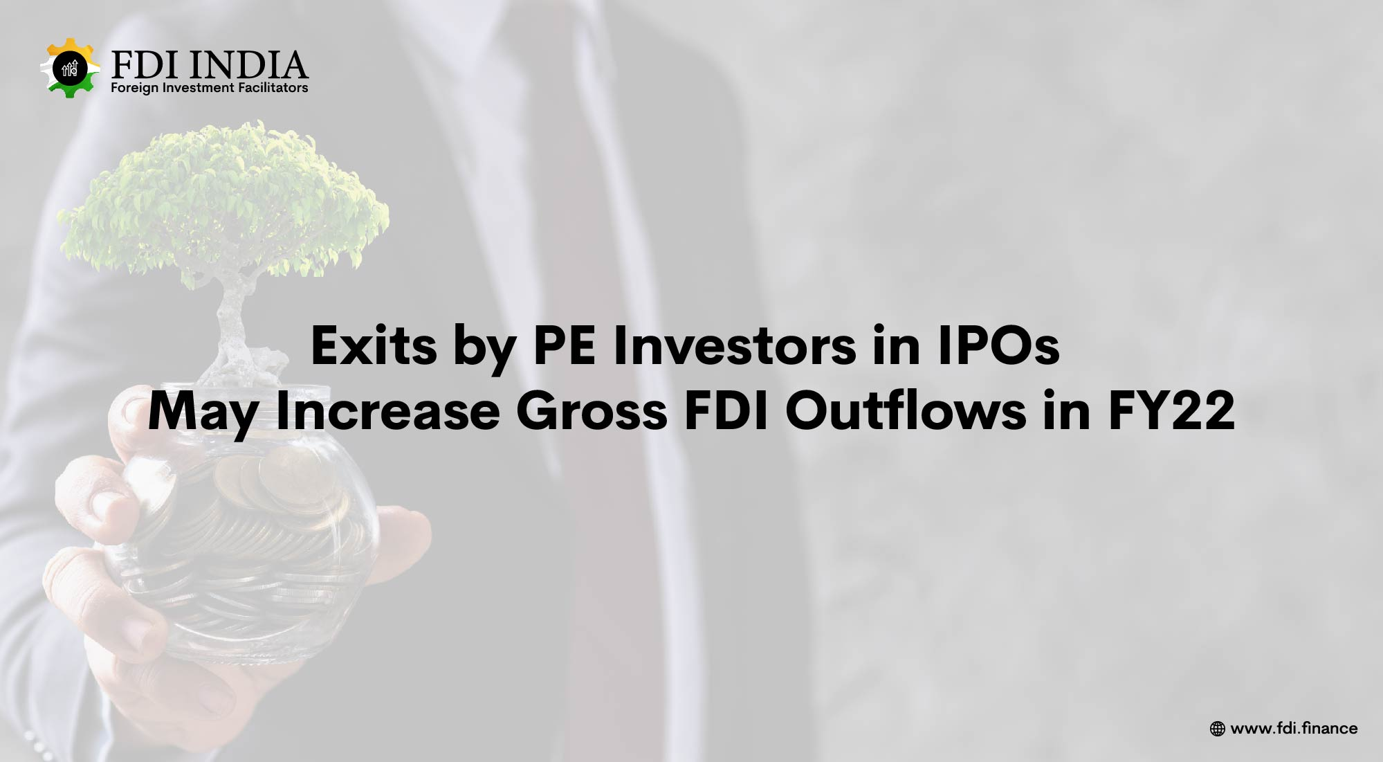 Exits by PE Investors in IPOs May Increase Gross FDI Outflows in FY22