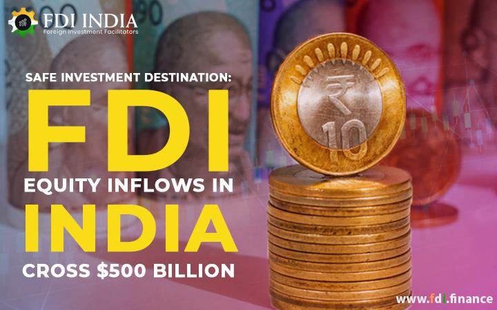 Safe investment destination: FDI equity inflows in India cross $500 billion