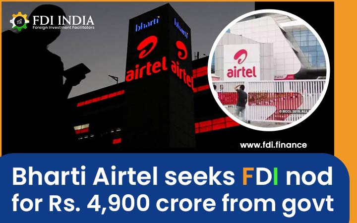 Bharti Airtel Seeks FDI Nod for Rs. 4,900 Crore from Govt