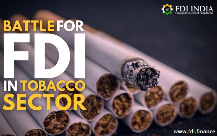 Battle for FDI In Tobacco Sector
