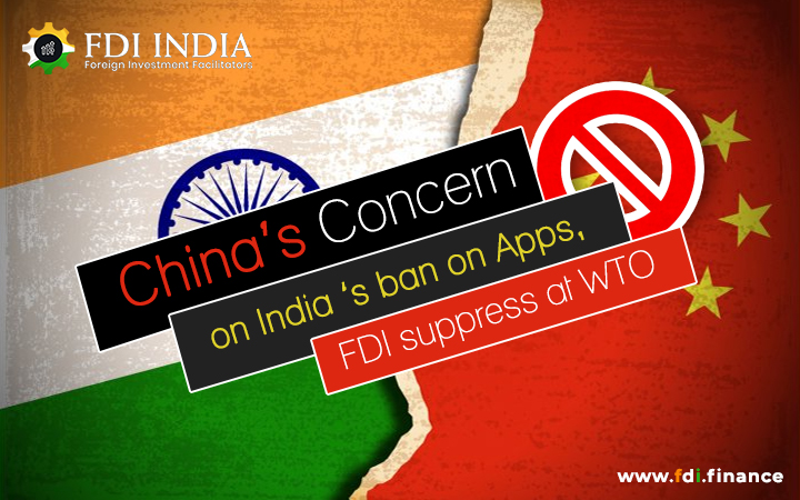 China's Concern on India 'S Ban on Apps, FDI Suppress at WTO