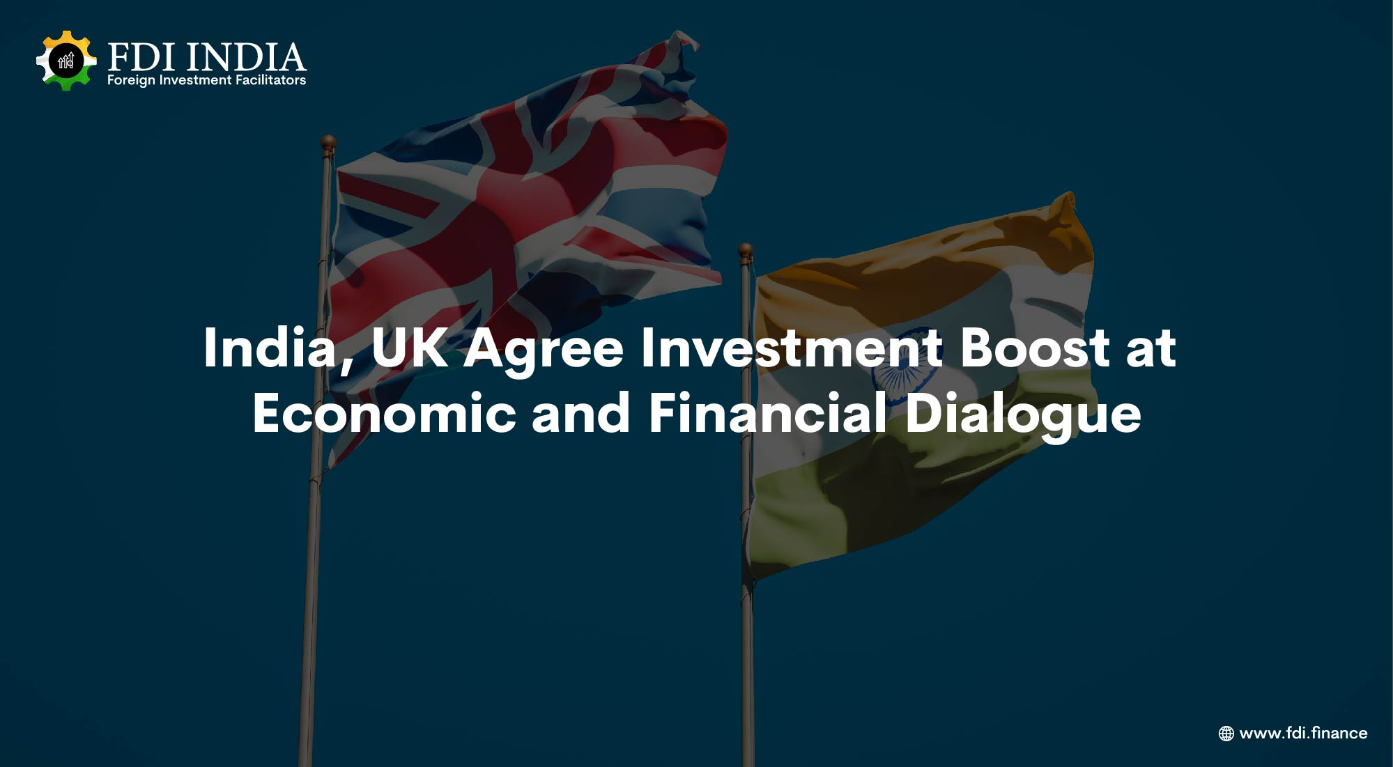India, UK Agree Investment Boost at Economic and Financial Dialogue
