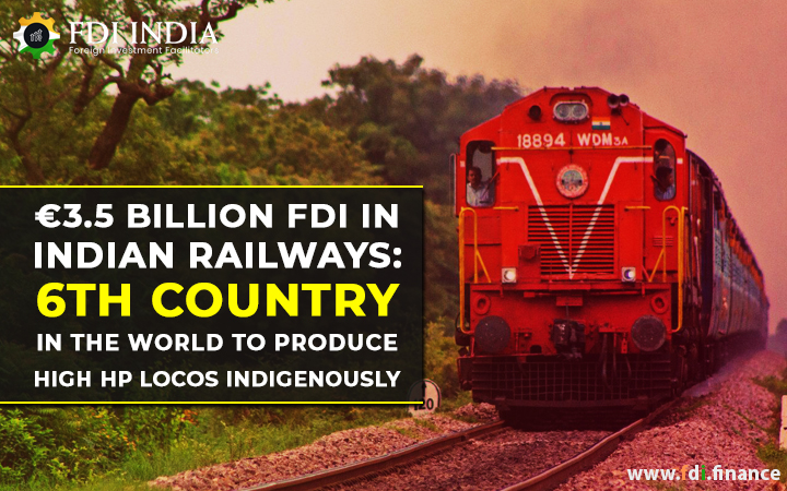 Euro 3.5 Billion FDI In Indian Railways 6th Country In The World To Produce High HP Locos Indigenously