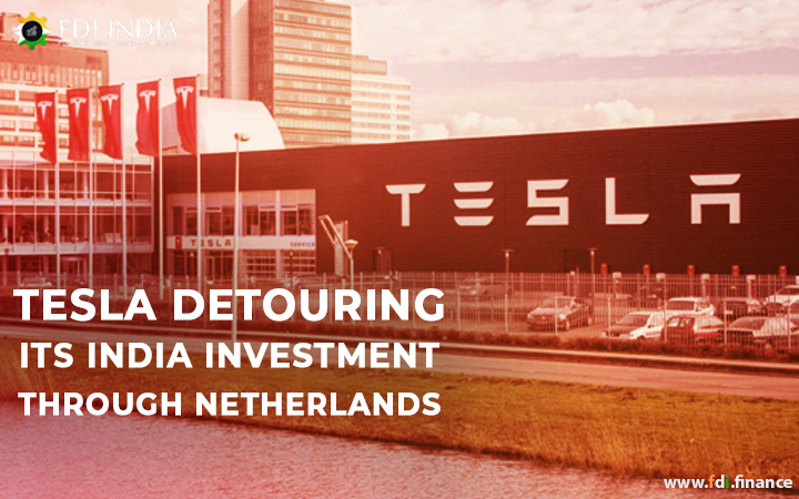 Tesla Detouring its India Investment through Netherlands
