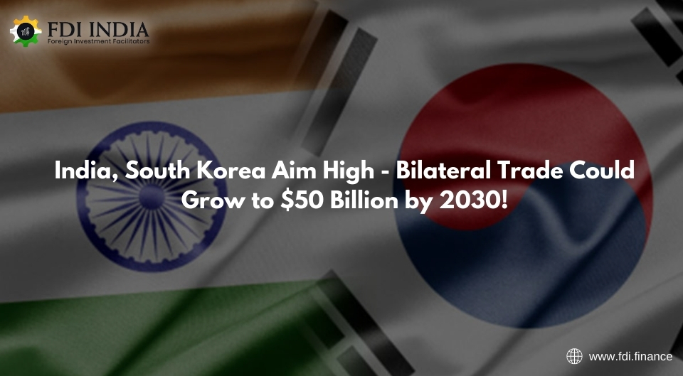 India, South Korea Aim High - Bilateral Trade Could Grow to $50 Billion by 2030!