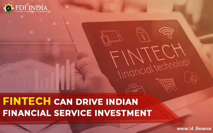 Fintech Can Drive Indian Financial Service Investment