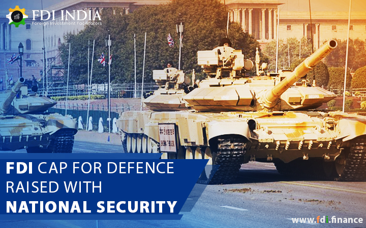 FDI Cap for Defence Raised with National Security