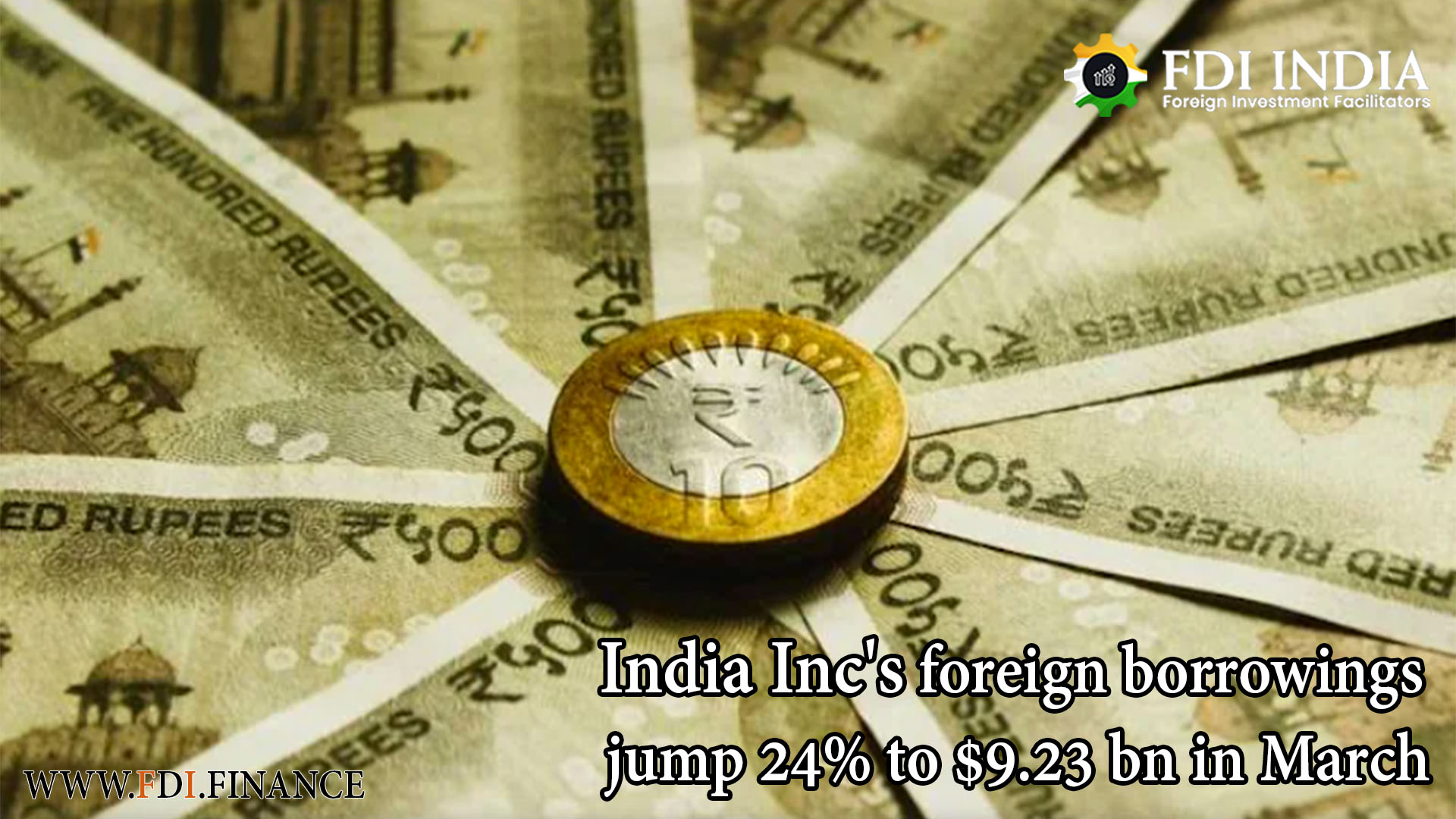 India Inc's foreign borrowings jump 24% to $9.23 bn in March