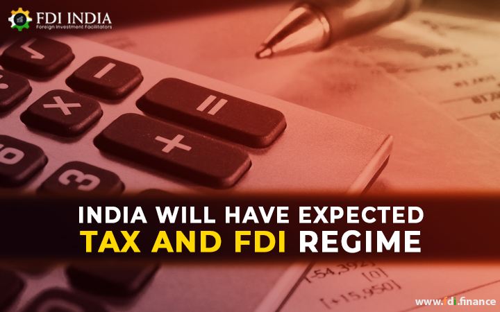 India Will Have Expected Tax and FDI Regime