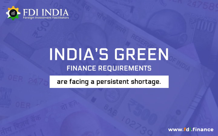 India's Green Finance Requirements Are Facing A Persistent Shortage