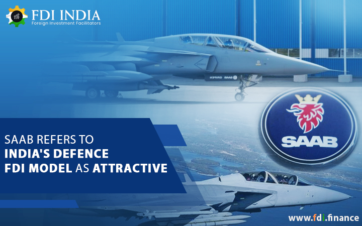 SAAB Refers to India's Defence FDI Model as Attractive