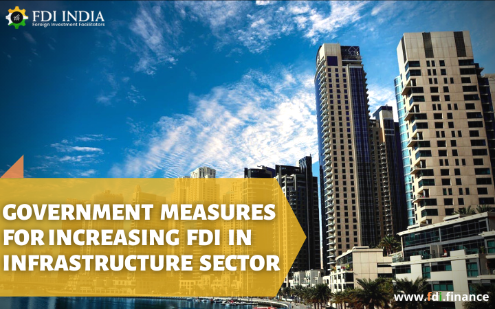 Government Measures for Increasing FDI in Infrastructure Sector