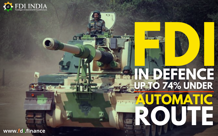 FDI in Defence up to 74% Under Automatic Route