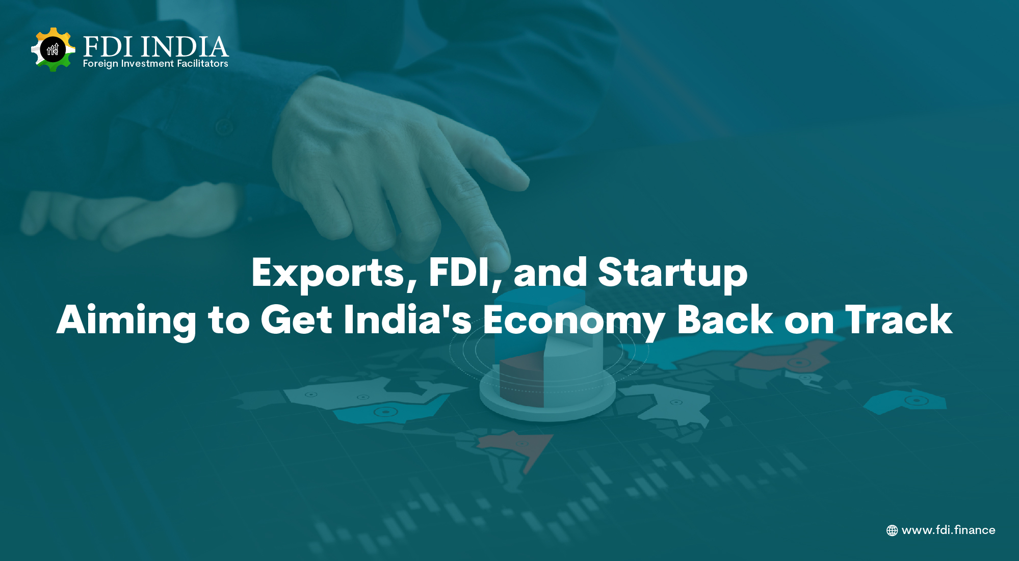 Exports, FDI, and Startup Aiming to Get India's Economy Back on Track