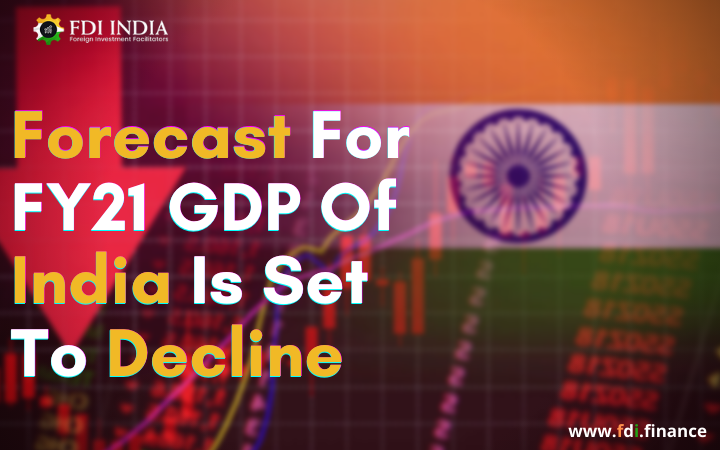 Forecast for FY21 GDP of India is Set to Decline