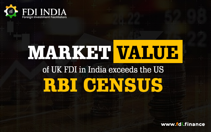 Market Value Of UK FDI In India Exceeds The US: RBI Census