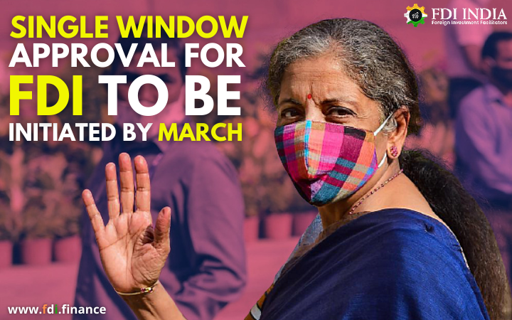 Single Window Approval for FDI to be initiated by March