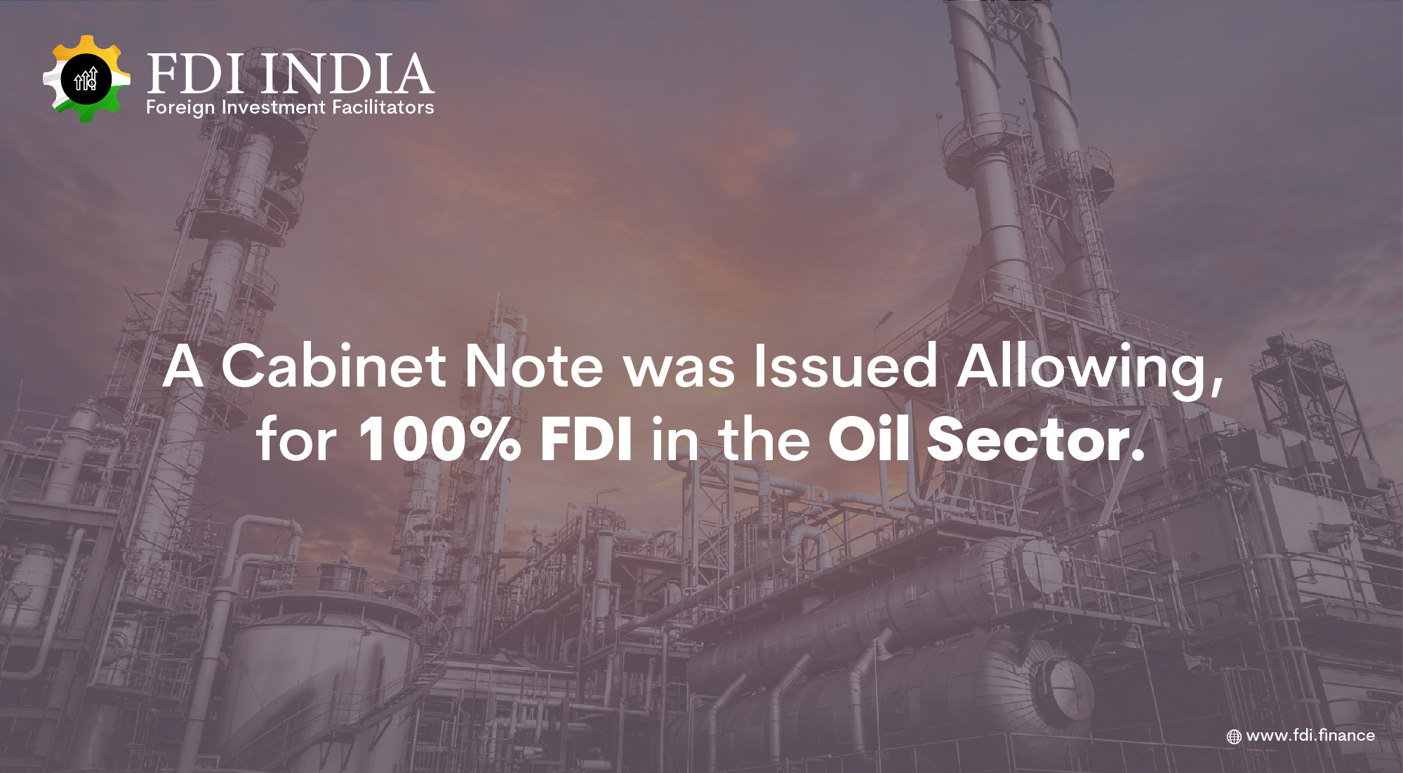 A Cabinet Note was Issued Allowing, for 100% FDI in the Oil Sector