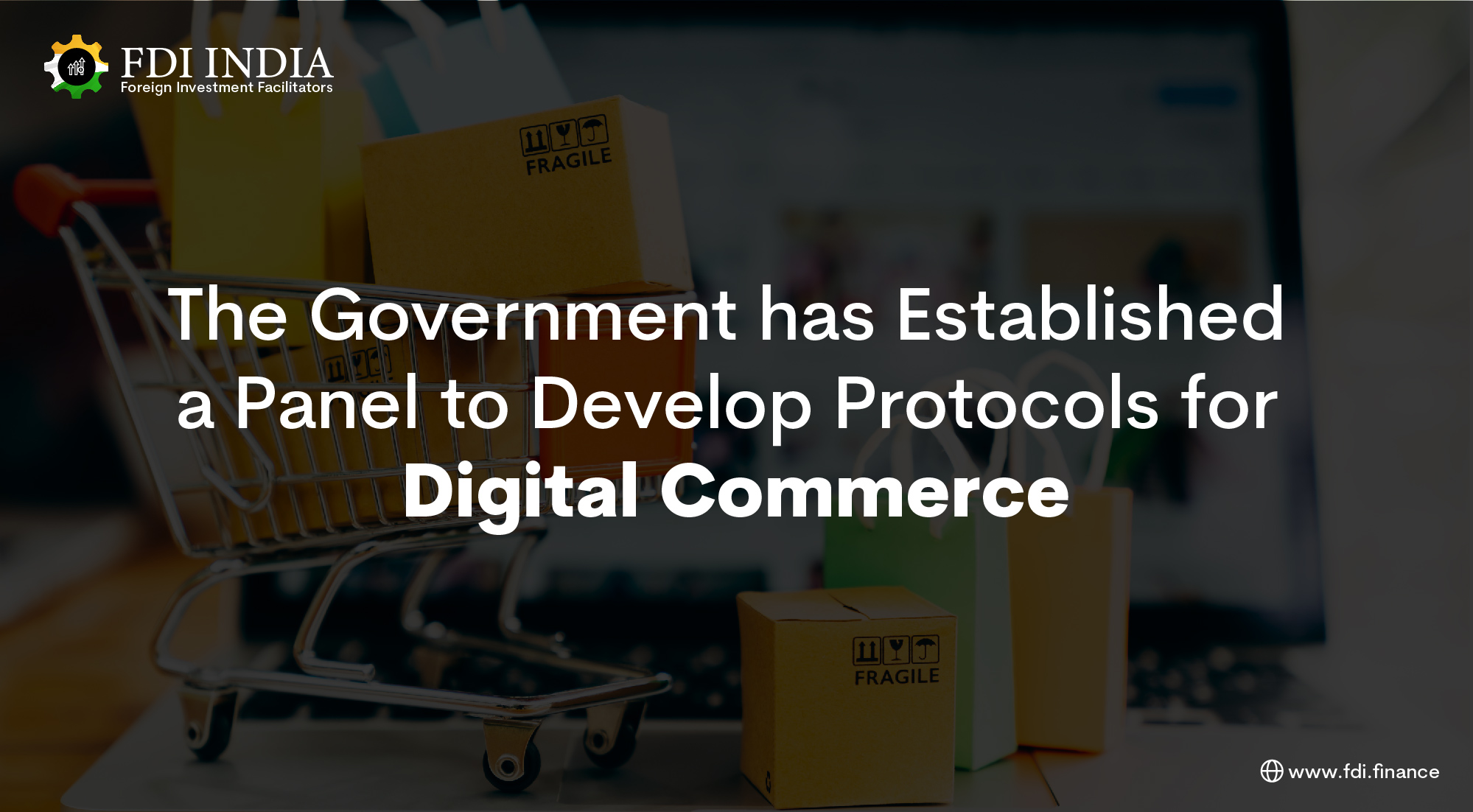 The Government has Established a Panel to Develop Protocols for Digital Commerce