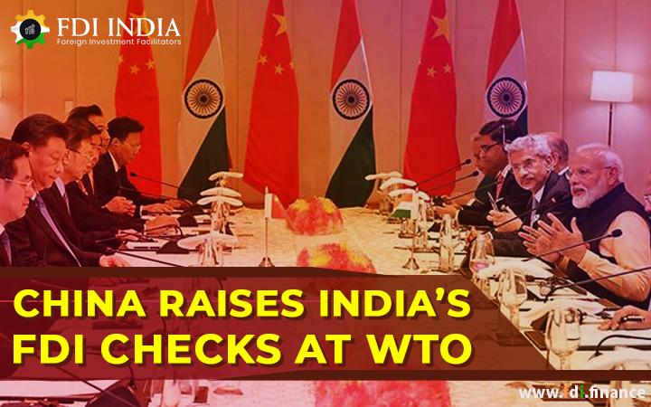 China Raises India's FDI Checks On WTO