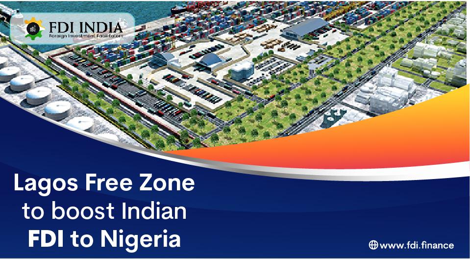 Lagos Free Zone To Boost Indian FDI  To Nigeria