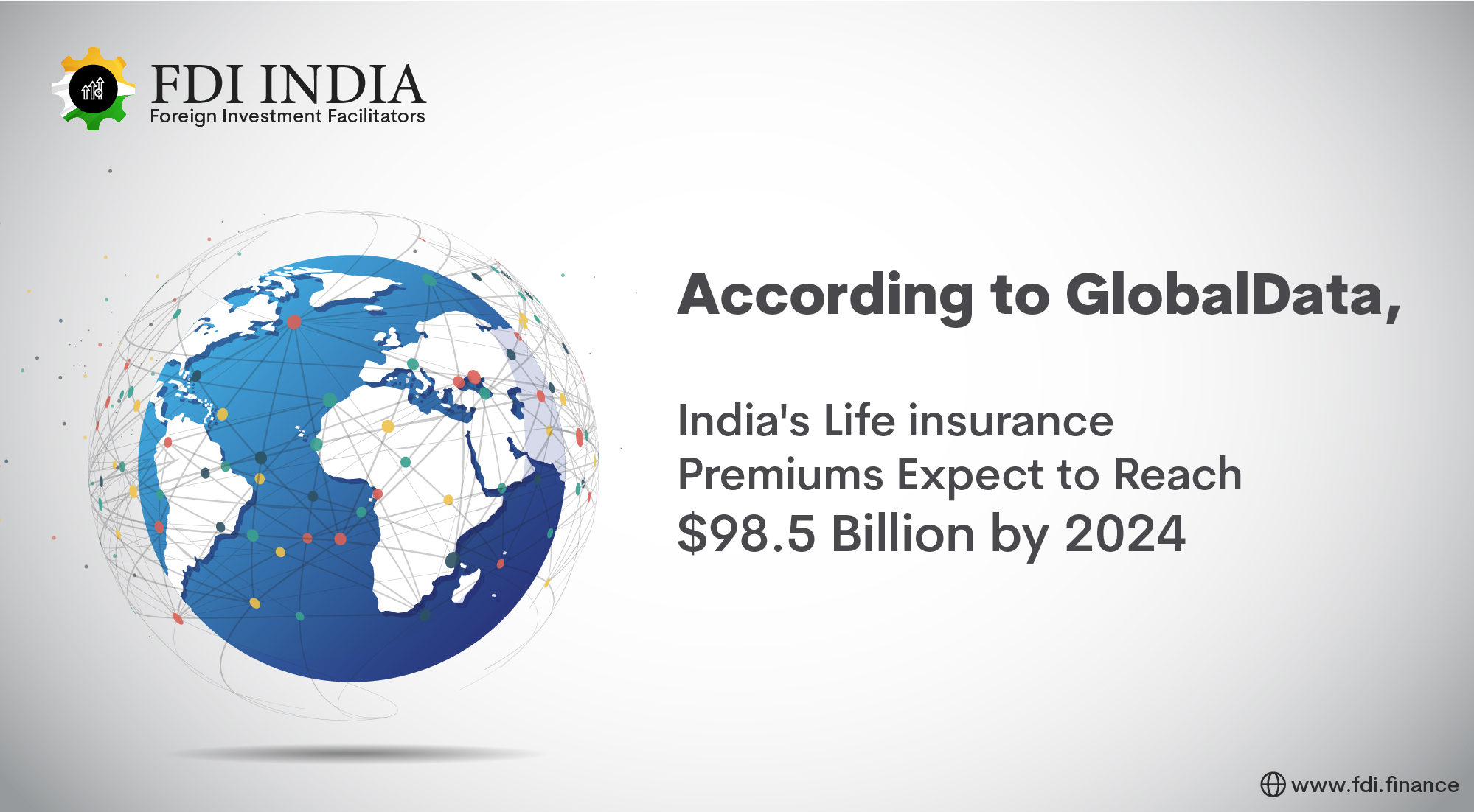 According to GlobalData, India's Life Insurance Premiums Expect to Reach $98.5 Billion by 2024