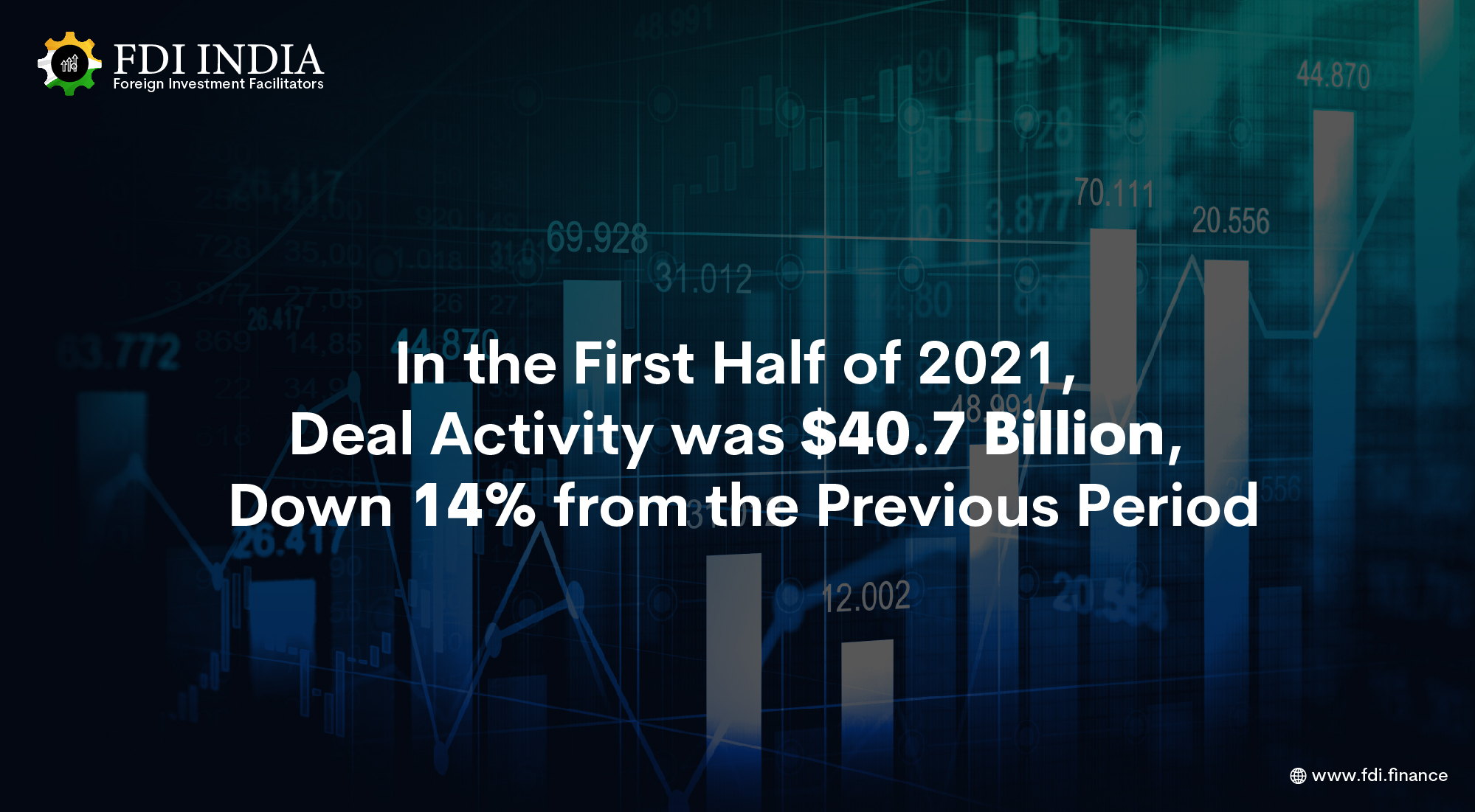 In the First Half of 2021, Deal Activity Was $40.7 Billion, Down 14% From the Previous Period