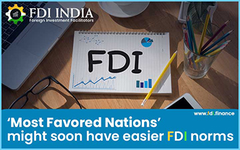'Most Favored Nations' Might Soon Have Easier FDI Norms