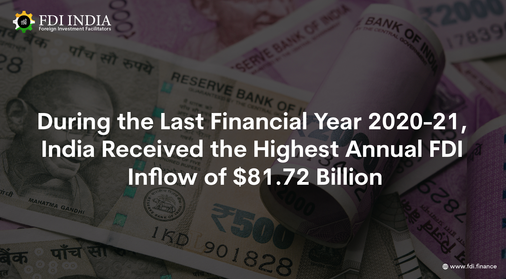 During the Last Financial Year 2020-21, India Received the Highest Annual FDI Inflow of $81.72 Billion