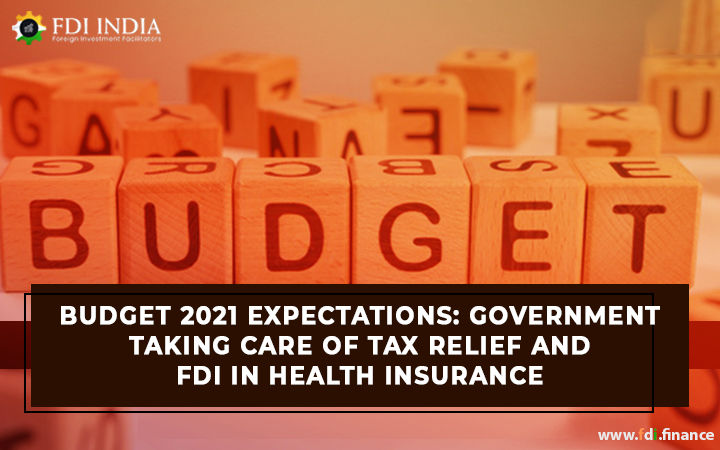 Budget 2021 Expectations: Government Taking Care of Tax Relief and FDI in Health Insurance