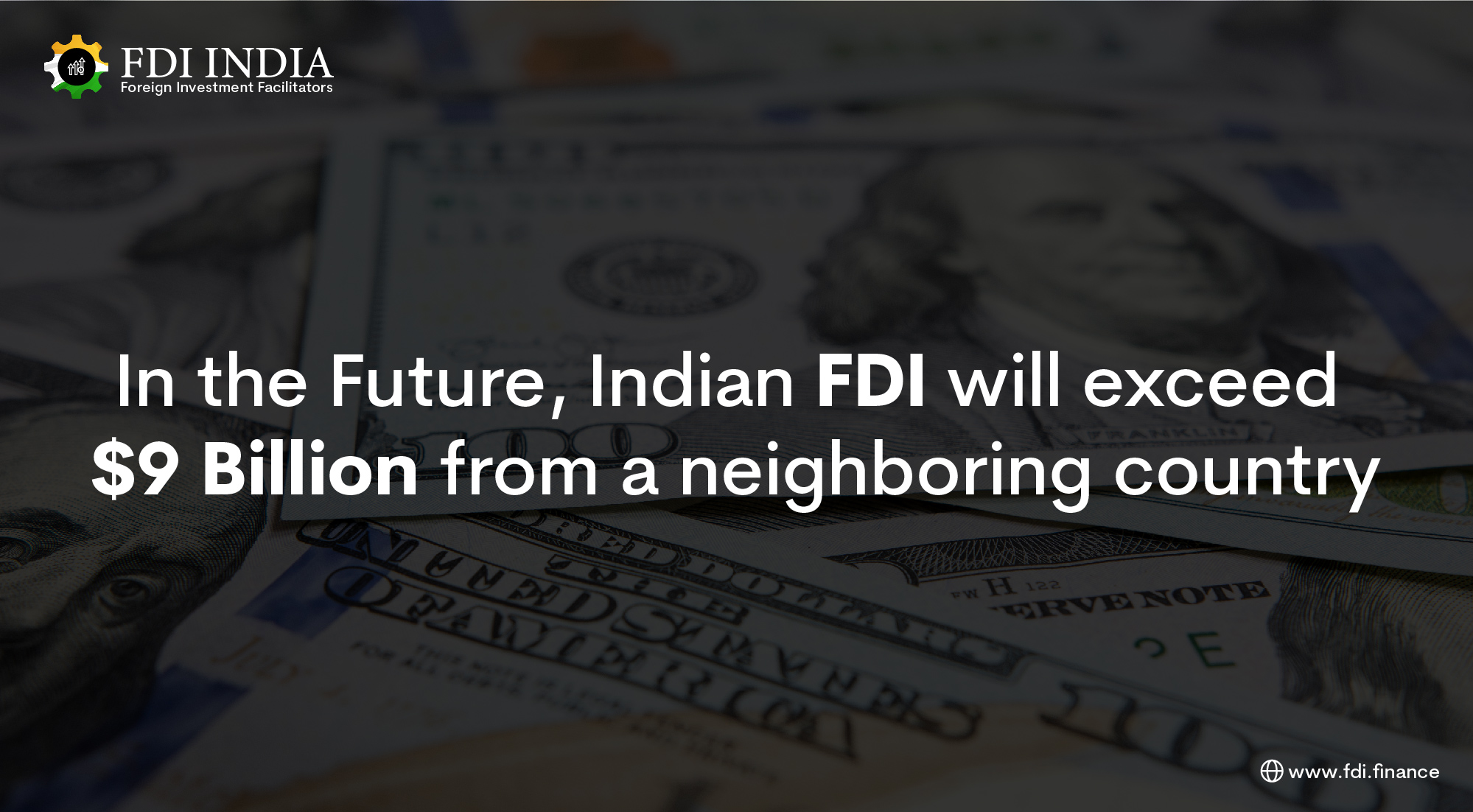 In the Future, Indian FDI Will Exceed $9 Billion From a Neighboring Country